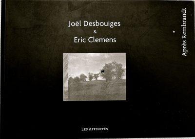 L11 : APRÈS REMBRANDT:  Eric Clémens,  éditions « le 19 » Montbéliard, Collection Les Affinités, 2007