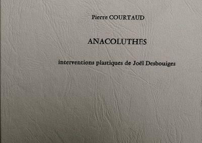 LA10 : Pierre Courtaud, Anacoluthes, Dessin de Joël Desbouiges, éditions Echbolade, Noeux les mines. 2005.