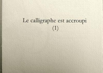 LA16 : Solange Clouvel, Le calligraphe est accroupi, Dessins originaux de Joël Desbouiges, Les cahiers du Museur, éditions de l'Amourier, Coaraze, 2011.