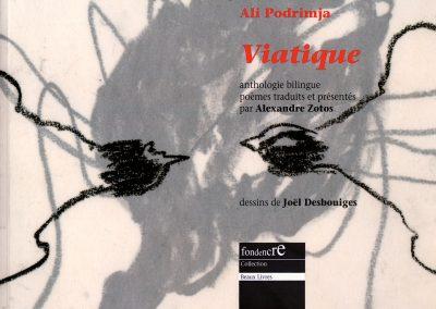 LA19 : Ali Podrimja, Viatique, Tirage de tête à 28 exemplaires, dessin original de Joël Desbouiges, éditions Fondencre, Sagnat. 2014