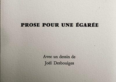 LA7 : Lionel Bourg, Prose pour une égarée, Un dessin de Joël Desbouiges, éditions Tarabuste, Saint Benoit du Sault. 1993